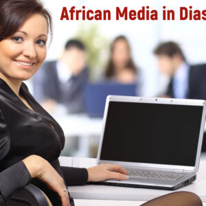 COMPLETE CONTACT DATA & ADDRESSES OF TOP AFRICAN MEDIA IN EUROPE
